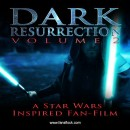 Dark Resurrection Launches Vol. 2 on Fansflock.com – Calling All Star Wars Fans