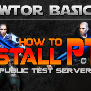 SWTOR Basics – How to Install PTS and Copy Your Character