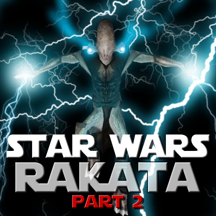 Star Wars Lore - THE RAKATA (Part 2)