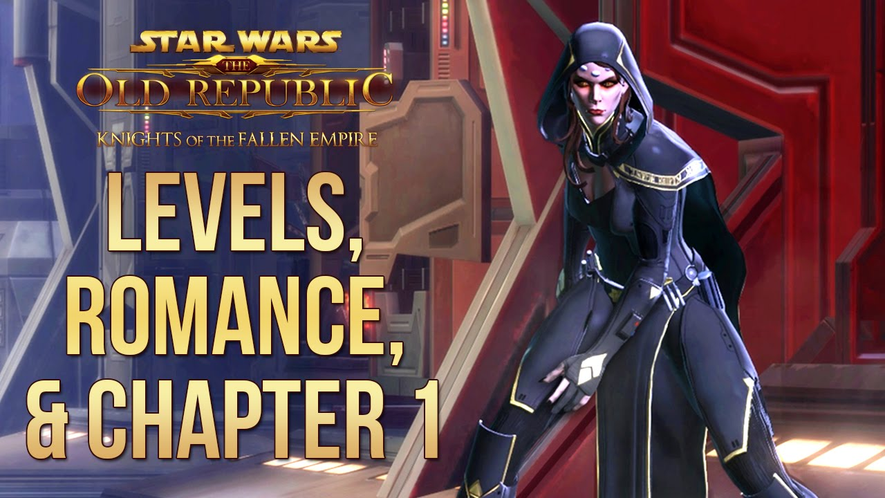 New Level 60s Romances Chapter 1 SWTOR Knights of the Fallen Empire