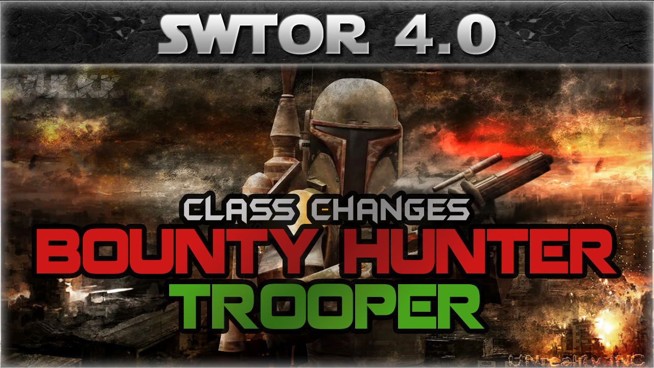 SWTOR 4.0 Changes BH and Trooper for swtorstrategies