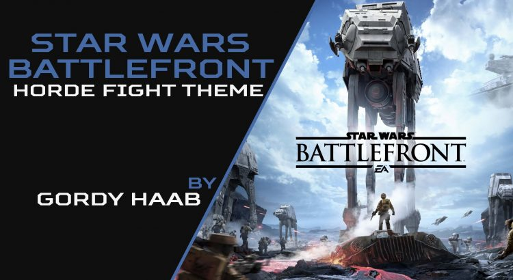 Gordy Haab - Horde Fight Theme Star Wars Battlefront