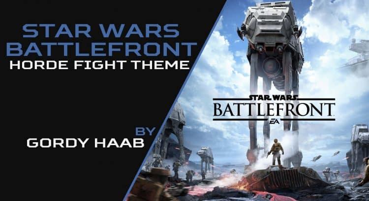 Gordy Haab - Horde Fight Theme Star Wars Battlefront